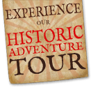 Experience Our Historic Adventure Tour